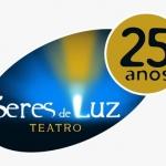 Hoje tem comemoração dos 25 Anos Seres de Luz Teatro