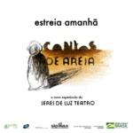 """É amanhã: estreia """"Contos de Areia"""""""